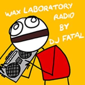 Podcast Wax Laboratory Radio by DJ Fatal
