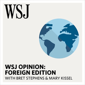 Podcast WSJ Opinion: Foreign Edition