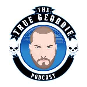 Podcast The True Geordie Podcast