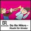 BR Klassik - Do Re Mikro