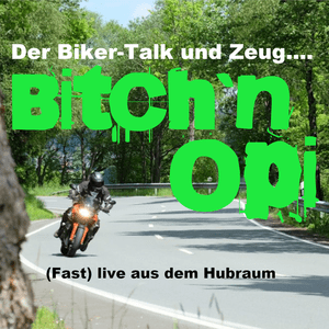 Bitch n Opi - Der Bikerpodcast und Zeug