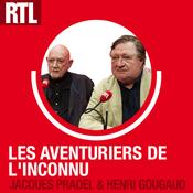Podcast RTL - Les Aventuriers de l'Inconnu