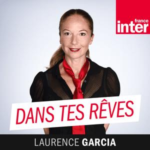 Podcast France Inter - Dans tes rêves