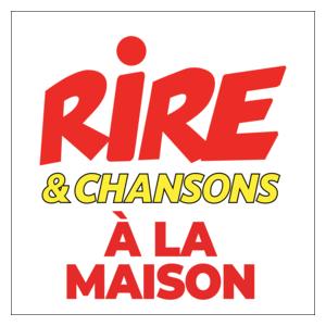 Radio RIRE ET CHANSONS A LA MAISON
