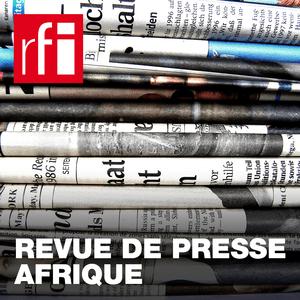 Podcast RFI - Revue de presse Afrique