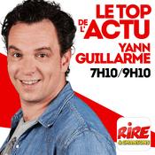 Podcast Yann Guillarme - Le top de l'actu de Rire & Chansons
