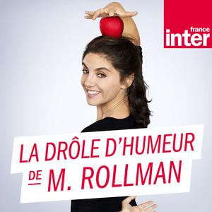 Podcast La drôle d'humeur de Marina Rollman - France Inter