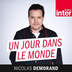 Podcast France Inter - Un jour dans le monde