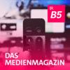 b5 aktuell - Das Medienmagazin