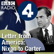 Podcast Letter from America by Alistair Cooke: From Nixon to Carter (1969-1980)