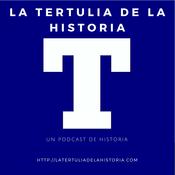 Podcast La Tertulia de la Historia