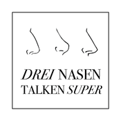 Podcast Drei Nasen talken super
