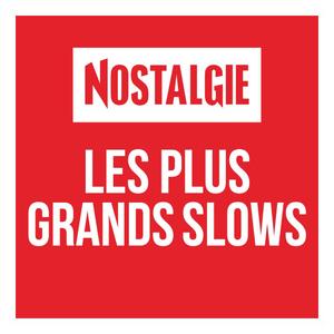 Nostalgie Les plus grands Slows