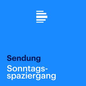 Podcast Sonntagsspaziergang (komplette Sendung) - Deutschlandfunk