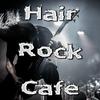 Hair Rock Cafe