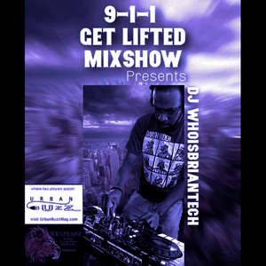 Radio WhoisBriantech 9-1-1 Get Lifted MixShow